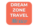 DREAM ZONE TRAVEL MEXICO